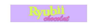 Ryubii chocolat / Ryubii chocolat / リュビショコラ / りゅびしょこら
