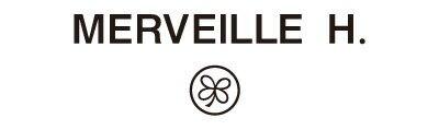 MERVEILLE H. / MERVEILLE H. / メルベイユアッシュ / めるべいゆあっしゅ