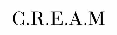 C.R.E.A.M / C.R.E.A.M / クリーム / くりーむ