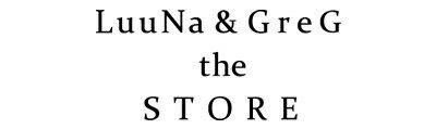 LuuNa & GreG the Store / LuuNa & GreG the Store / ルーナアンドグレッグザストア / るーなあんどぐれっぐざすとあ