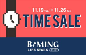 [B:MING LIFE STORE by BEAMS]TIME SALE