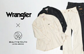 Wrangler × BEAUTY & YOUTH UNITED ARROWS