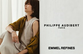 【EMMEL REFINES】<PHILIPPE AUDIBERT> NEW COLLECTION