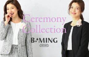 [B:MING LIFE STORE by BEAMS]Ceremony Collection