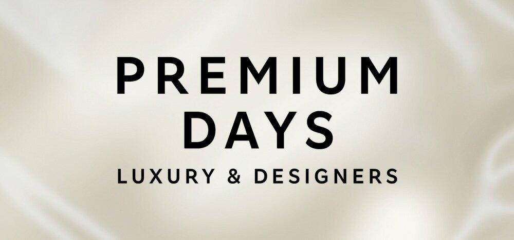 PREMIUM DAYS LUXURY&DESIGNERS