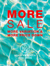 [BEAUTY&YOUTH UNITED ARROWS]MORE SALE好評開催中★★
