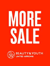 [BEAUTY&YOUTH UNITED ARROWS]待望のMORE SALEスタート!!