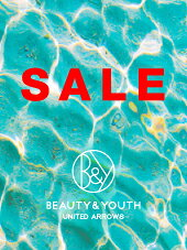 [BEAUTY&YOUTH UNITED ARROWS]2018 SUMMER SALE START★